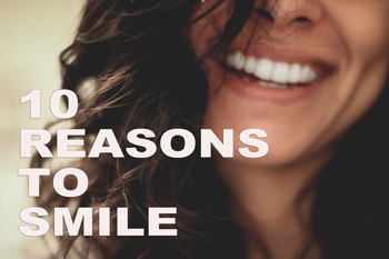 10%20Reasons%20to%20Smile